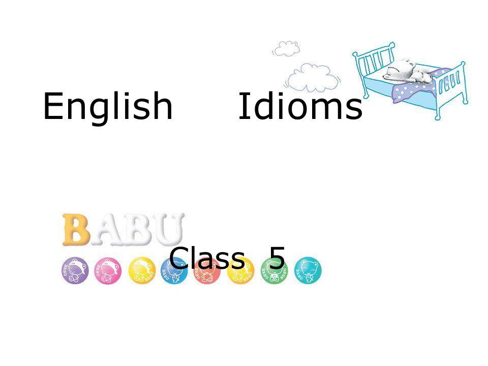 English Idioms Class 5
