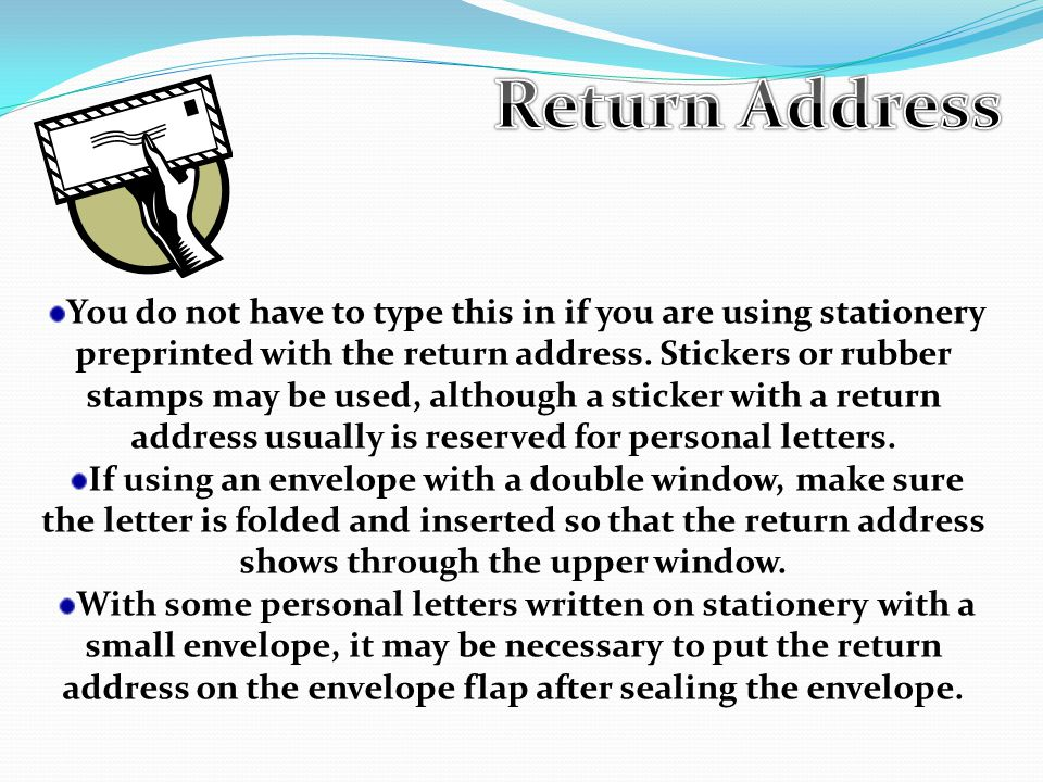 You do not have to type this in if you are using stationery preprinted with the return address.