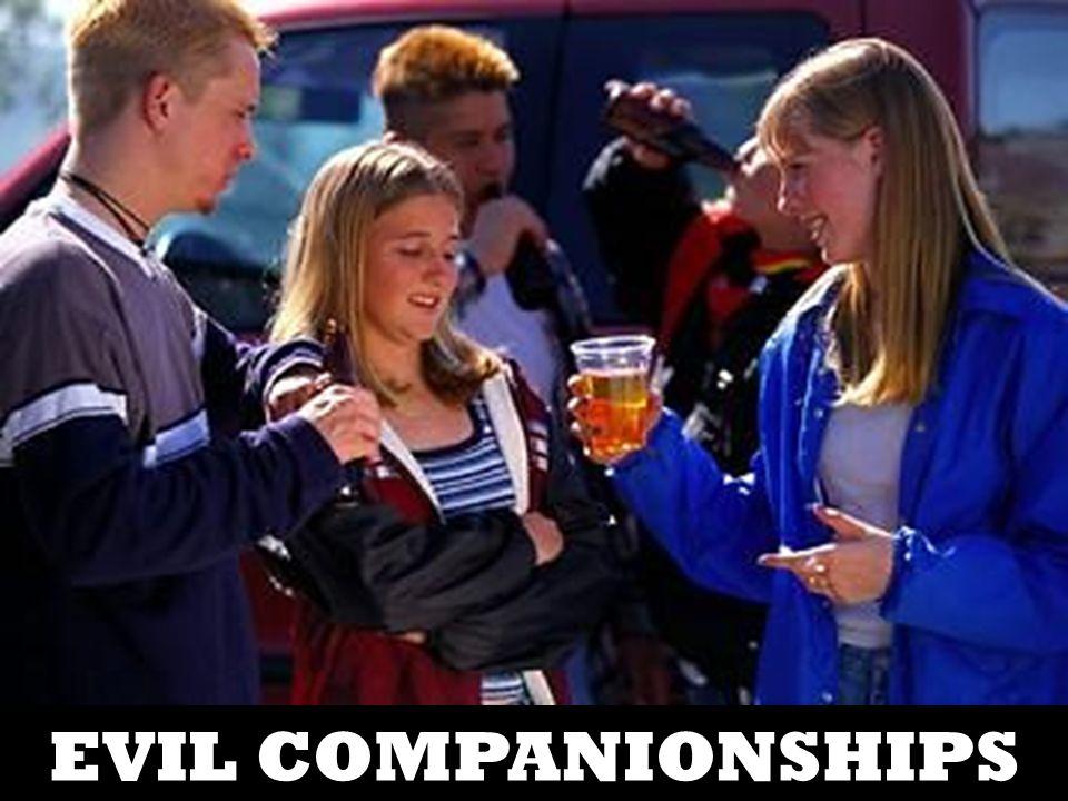 EVIL COMPANIONSHIPS