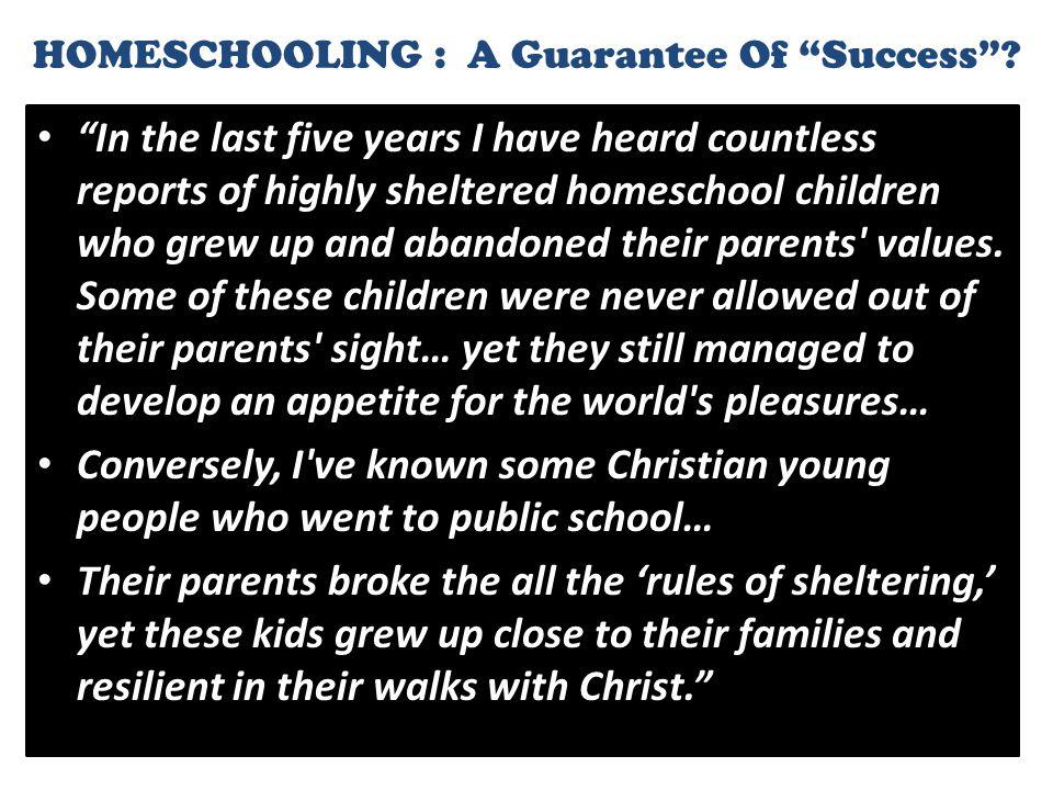 HOMESCHOOLING : A Guarantee Of Success .