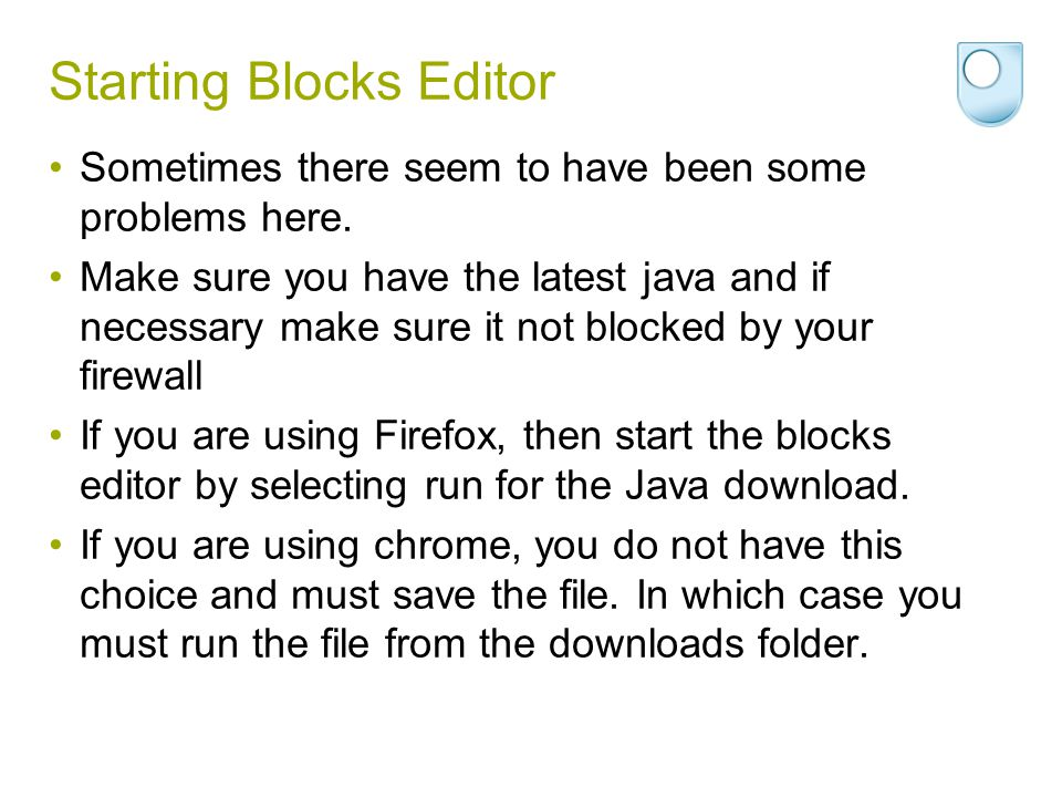Starting Blocks Editor Sometimes there seem to have been some problems here. Make sure you have the latest java and if necessary make sure it not bloc