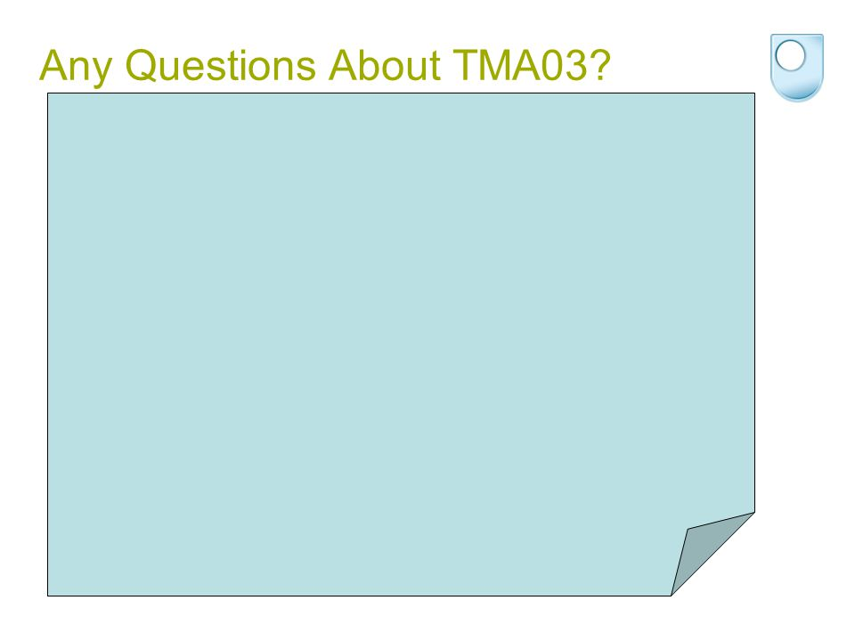 Any Questions About TMA03?