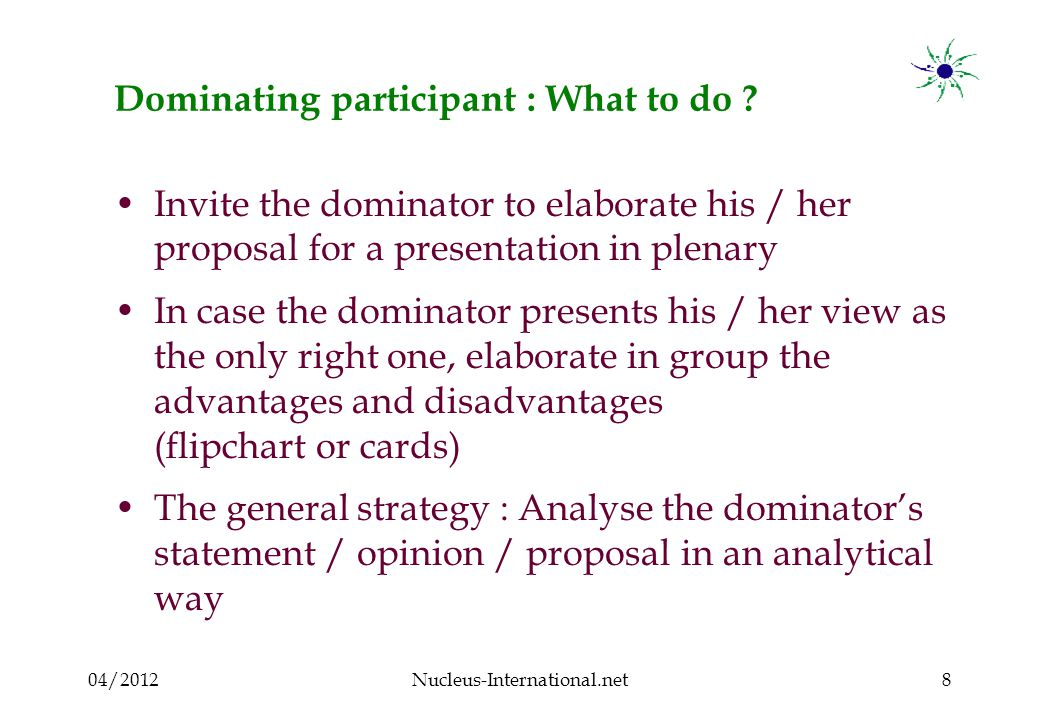 04/2012Nucleus-International.net9 Dominating participant : What to do .