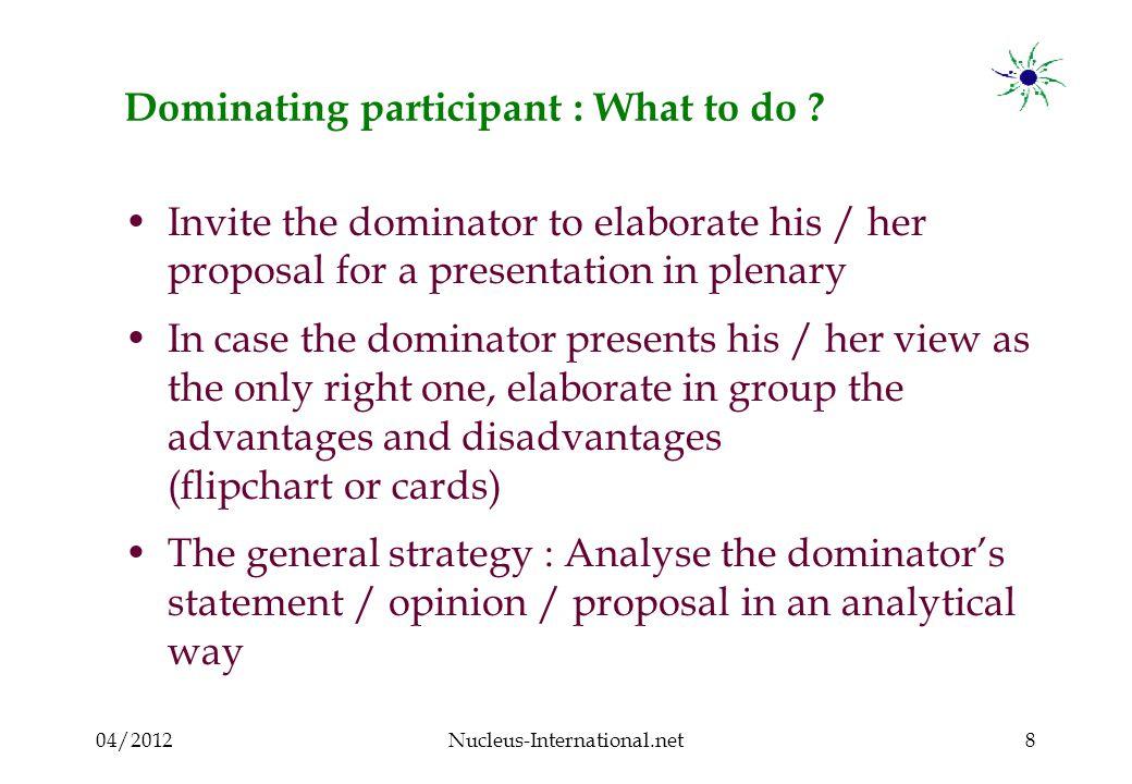 04/2012Nucleus-International.net19 Negative participant : What to do .