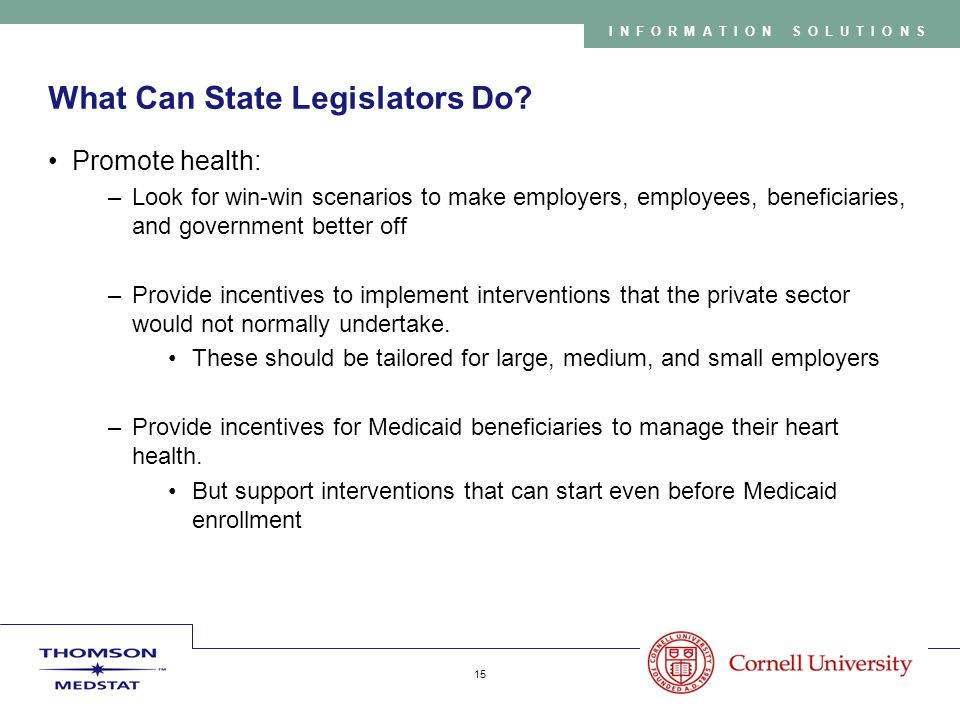 Copyright 2005 Thomson Medstat 15 INFORMATION SOLUTIONS What Can State Legislators Do.