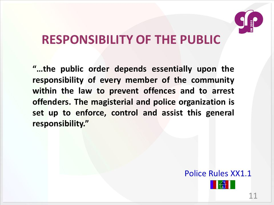 """""""…the public order depends essentially upon the responsibility of every member of the community within the law to prevent offences and to arrest offen"""