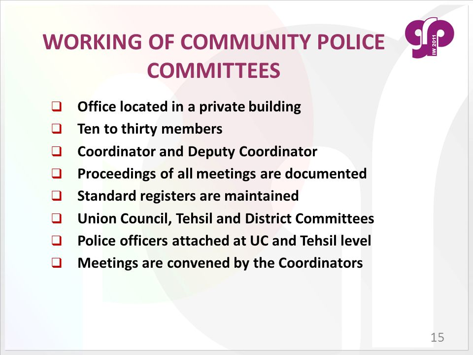 15  Office located in a private building  Ten to thirty members  Coordinator and Deputy Coordinator  Proceedings of all meetings are documented 