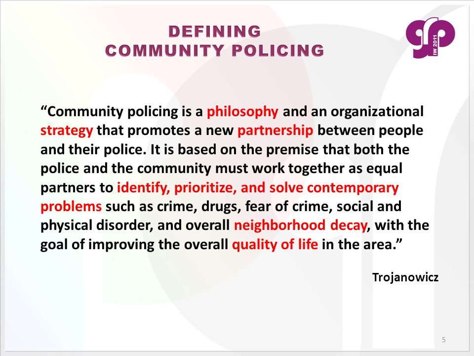 """""""Community policing is a philosophy and an organizational strategy that promotes a new partnership between people and their police. It is based on the"""