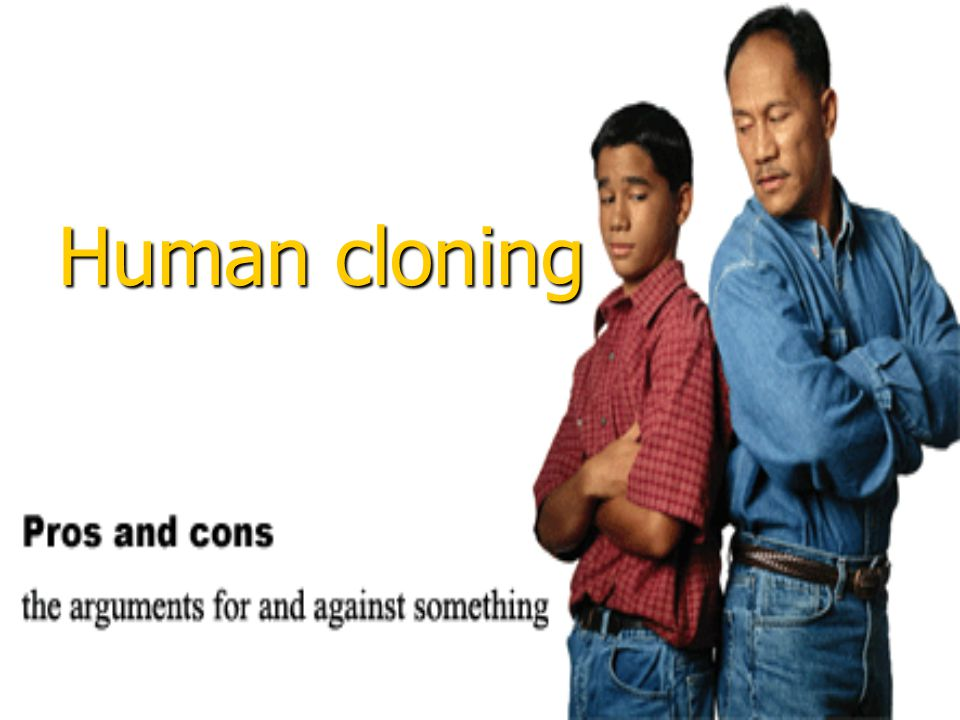 Human cloning is a very controversial issue and there are many advantages and disadvantages.