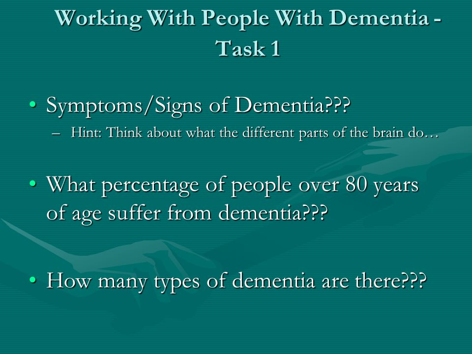 Working With Older People With Cognitive Problems Dementia is a word that describes a progressive brain disease – it is not 'normal' agingDementia is a word that describes a progressive brain disease – it is not 'normal' aging Different types of dementia effect different parts of the brain and therefore cause different problemsDifferent types of dementia effect different parts of the brain and therefore cause different problems Alzheimer's dementia is the most common type – early problems often include remembering new things and keeping track of the day/date.Alzheimer's dementia is the most common type – early problems often include remembering new things and keeping track of the day/date.
