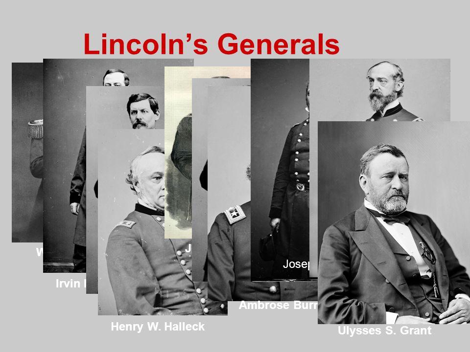 Lincoln's Generals Winfield Scott Irvin McDowell George McClellan Henry W. Halleck John Pope McClellan Again Ambrose Burnside Joseph Hooker George Mea