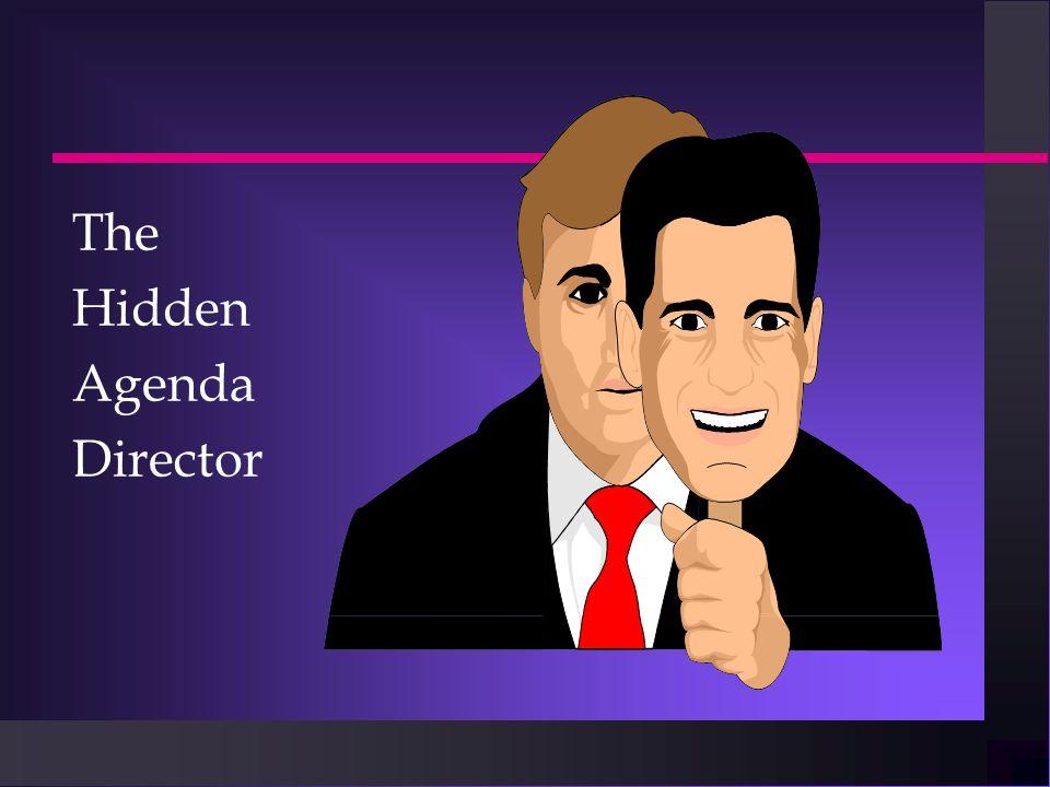 The Hidden Agenda Director