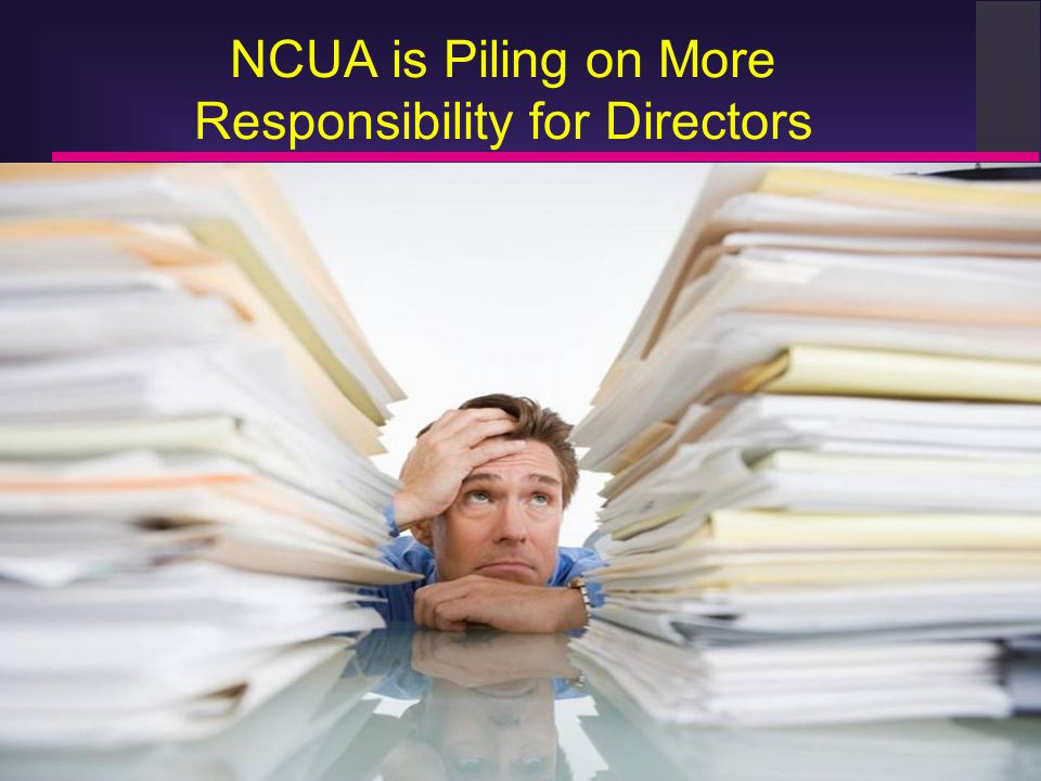 NCUA is Piling on More Responsibility for Directors