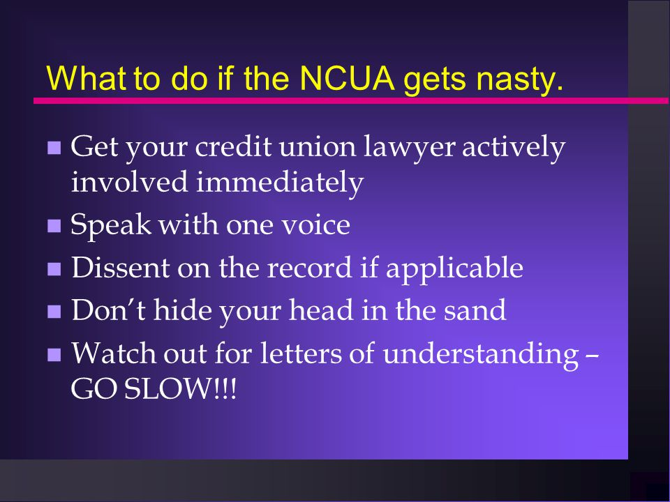 What to do if the NCUA gets nasty.