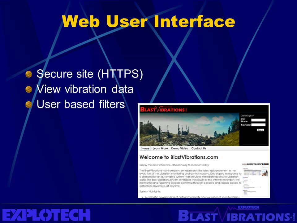 Web User Interface Secure site (HTTPS) View vibration data User based filters