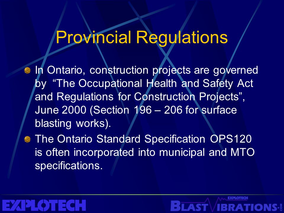 "In Ontario, construction projects are governed by ""The Occupational Health and Safety Act and Regulations for Construction Projects"", June 2000 (Secti"