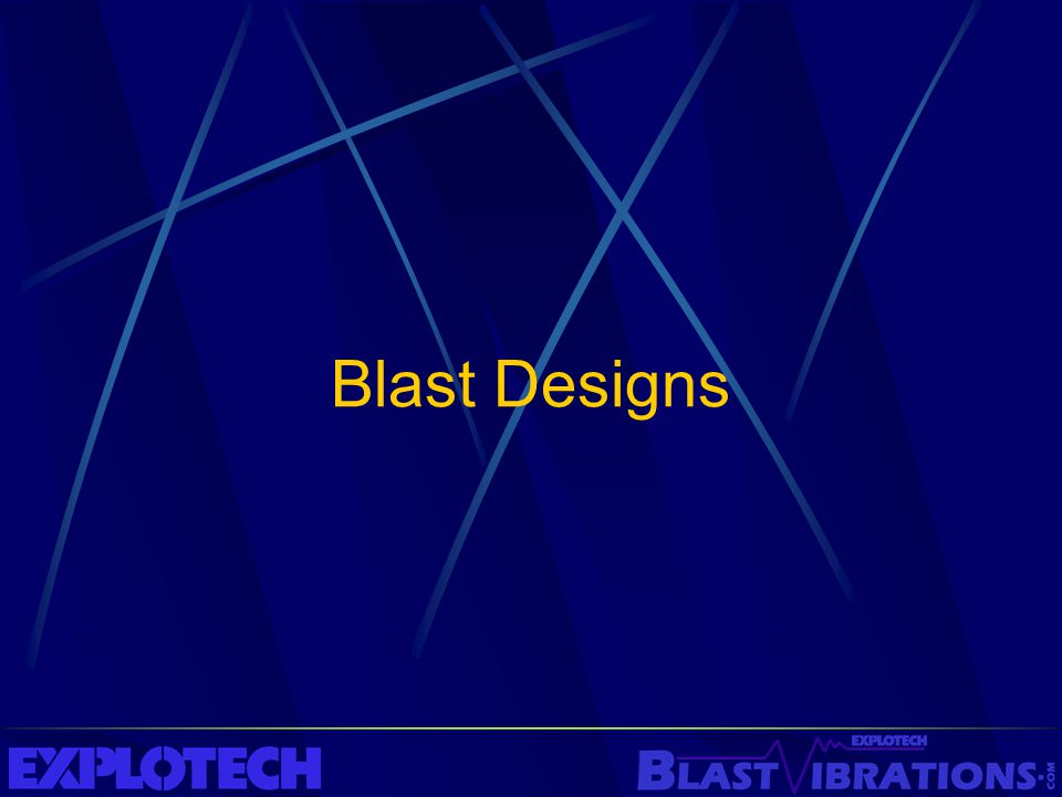 Blast Designs