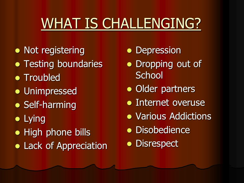 WHAT IS CHALLENGING.