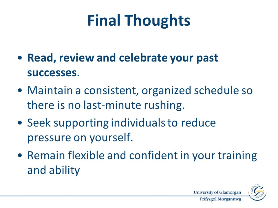 Final Thoughts Read, review and celebrate your past successes.