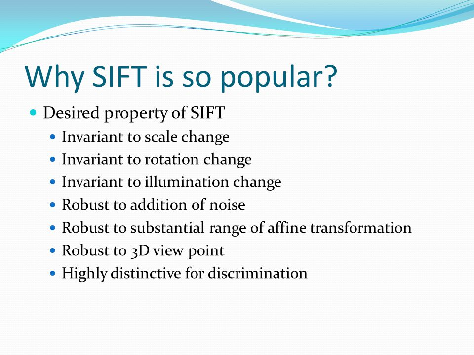 SIFT Descriptor Making descriptor rotation invariant Rotate patch according to its dominant gradient orientation This puts the patches into a canonical orientation.