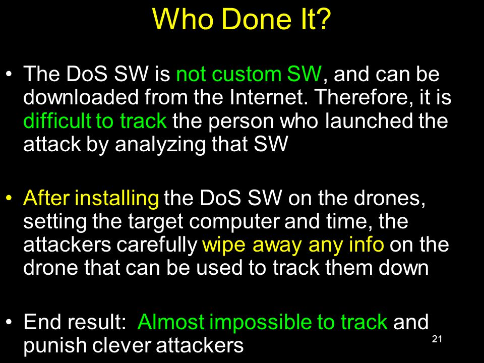 21 Who Done It. The DoS SW is not custom SW, and can be downloaded from the Internet.