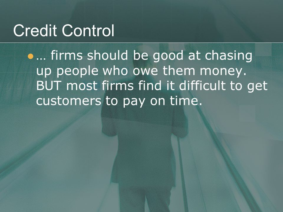 Credit Control … firms should be good at chasing up people who owe them money.
