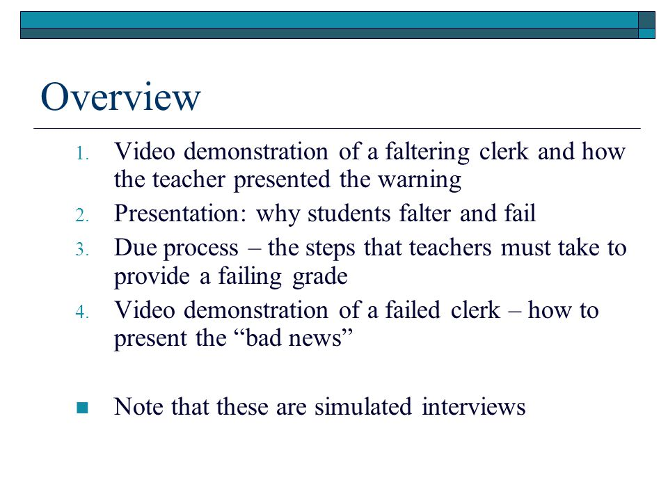 Overview 1.Video demonstration of a faltering clerk and how the teacher presented the warning 2.