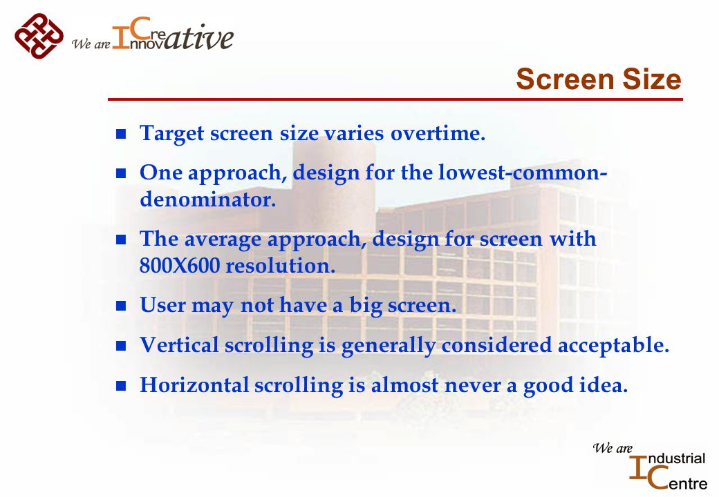 Screen Size n Target screen size varies overtime.