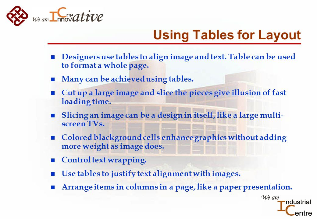 Using Tables for Layout n Designers use tables to align image and text.