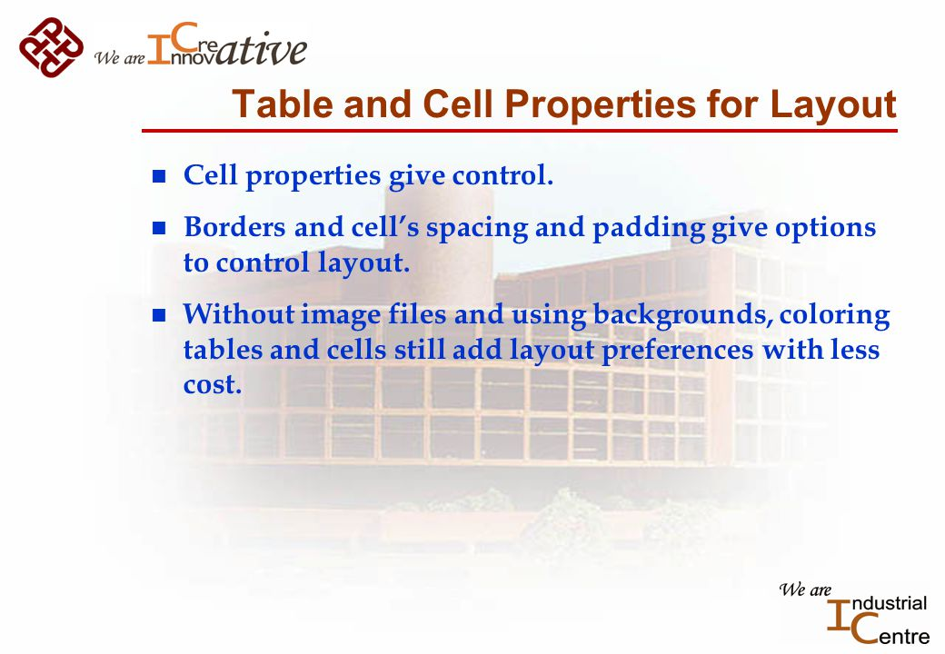 Table and Cell Properties for Layout n Cell properties give control.