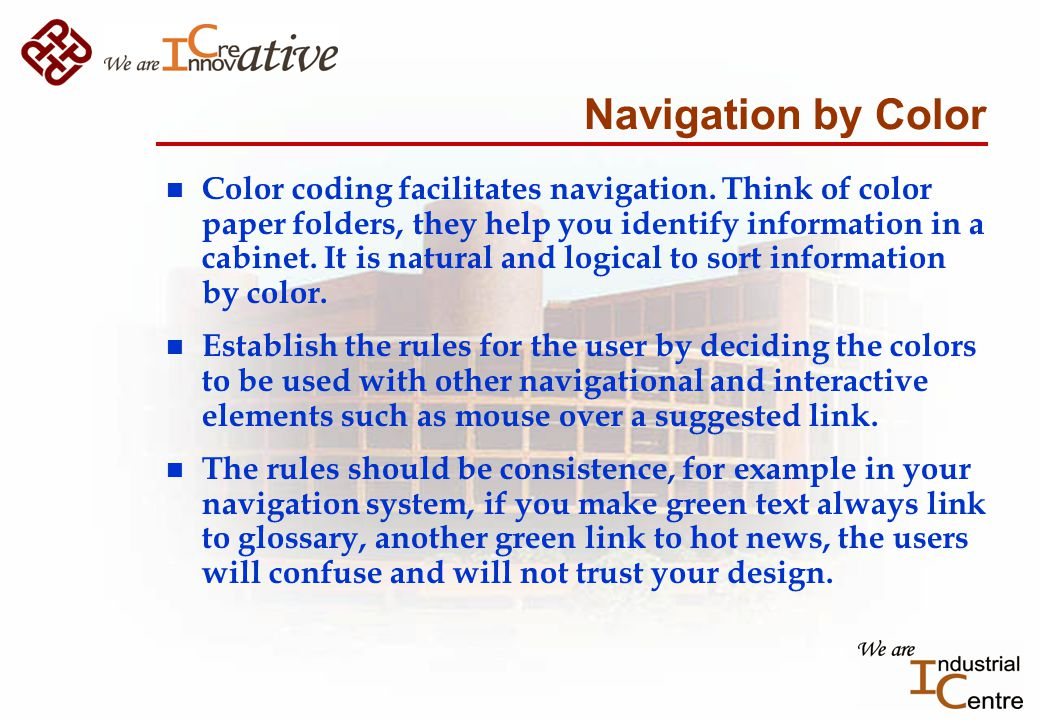 Navigation by Color n Color coding facilitates navigation.