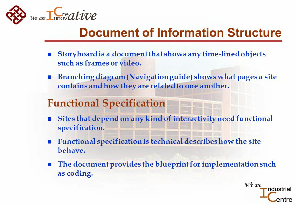 Document of Information Structure n Storyboard is a document that shows any time-lined objects such as frames or video.
