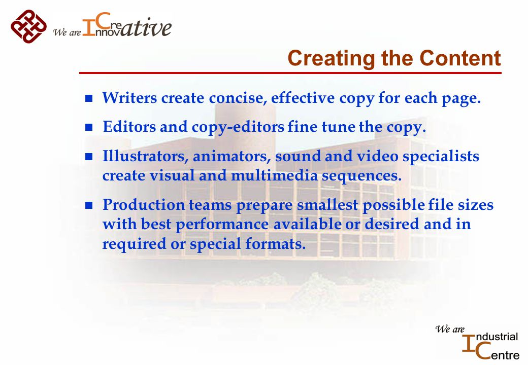 Creating the Content n Writers create concise, effective copy for each page.