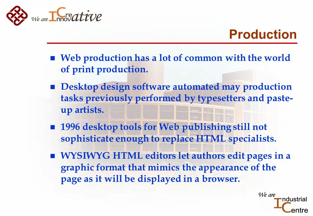 Production n Web production has a lot of common with the world of print production.
