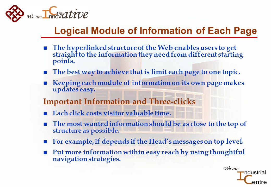 Logical Module of Information of Each Page n The hyperlinked structure of the Web enables users to get straight to the information they need from different starting points.