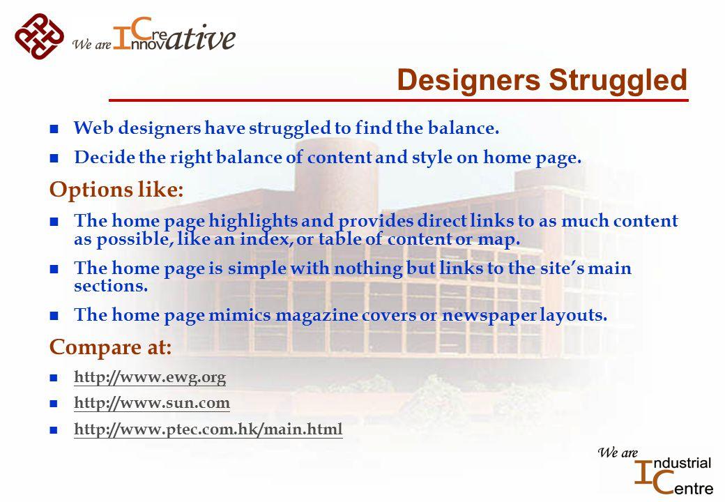 Designers Struggled n Web designers have struggled to find the balance.