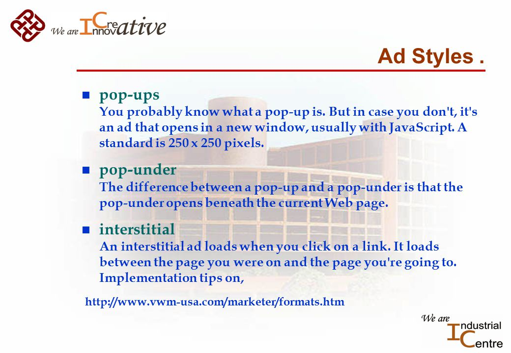 Ad Styles. n pop-ups You probably know what a pop-up is.