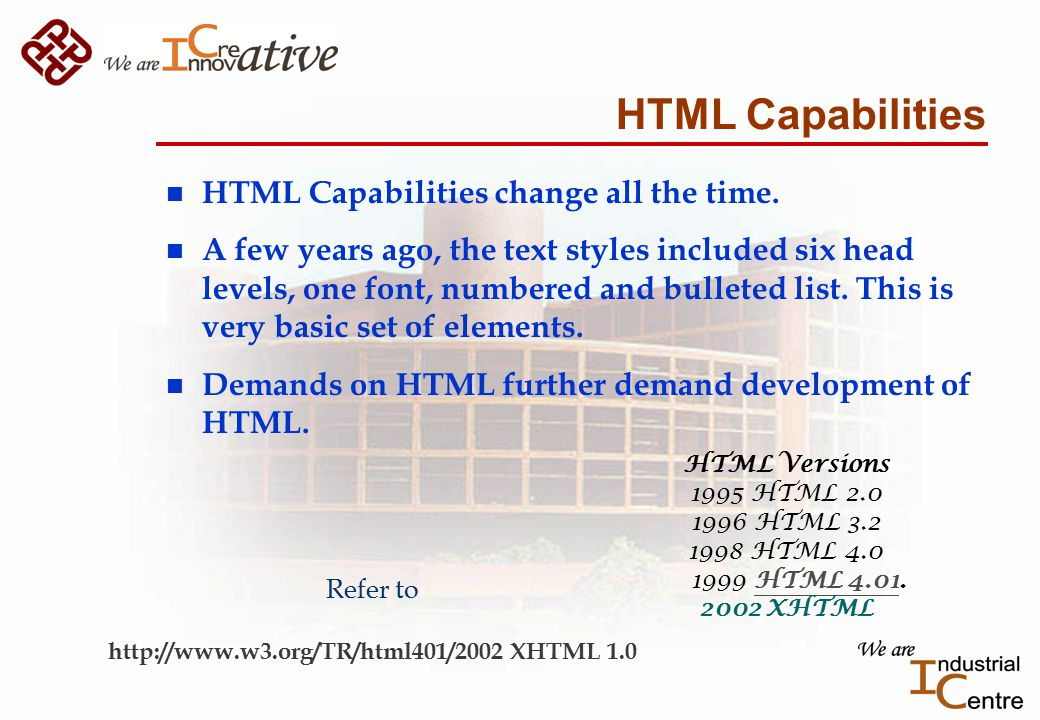 HTML Capabilities n HTML Capabilities change all the time.