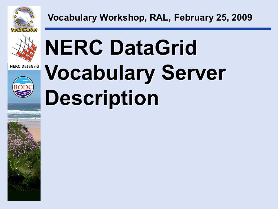 NERC DataGrid Outline Vocabulary Server:  Data model  Implementation  Content  Usage  Development path