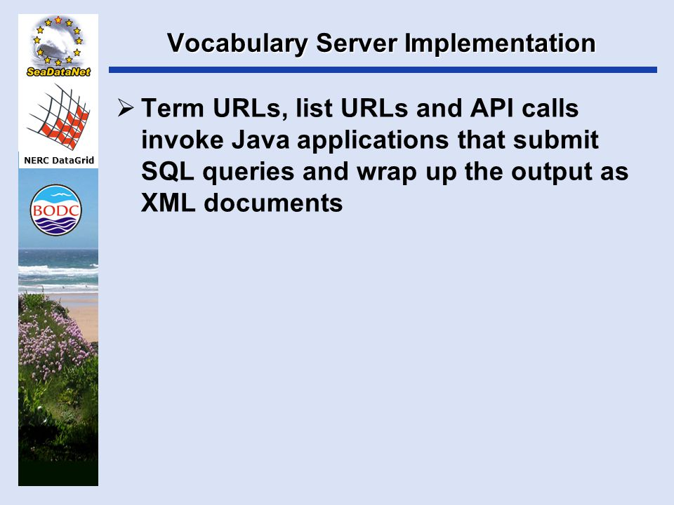 NERC DataGrid Vocabulary Server Implementation  Why not XML.