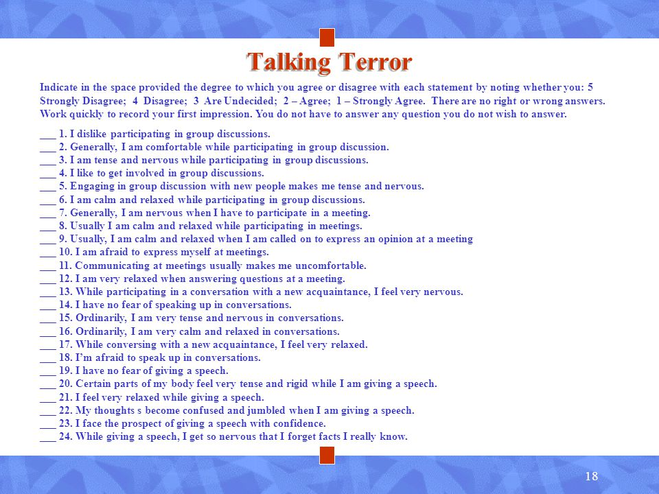 18 Talking Terror Indicate in the space provided the degree to which you agree or disagree with each statement by noting whether you: 5 Strongly Disagree; 4 Disagree; 3 Are Undecided; 2 – Agree; 1 – Strongly Agree.