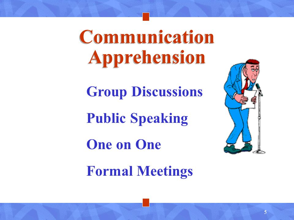 5 Communication Apprehension Group Discussions Public Speaking One on One Formal Meetings