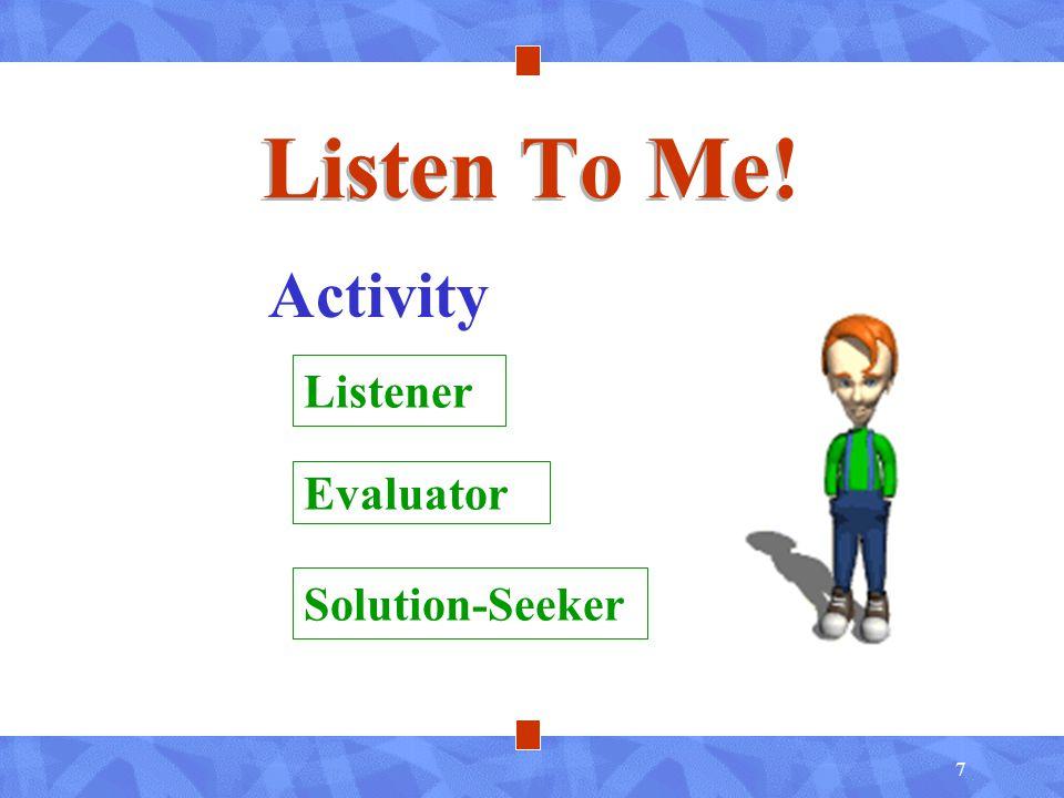 7 Listen To Me! Activity Listener Evaluator Solution-Seeker