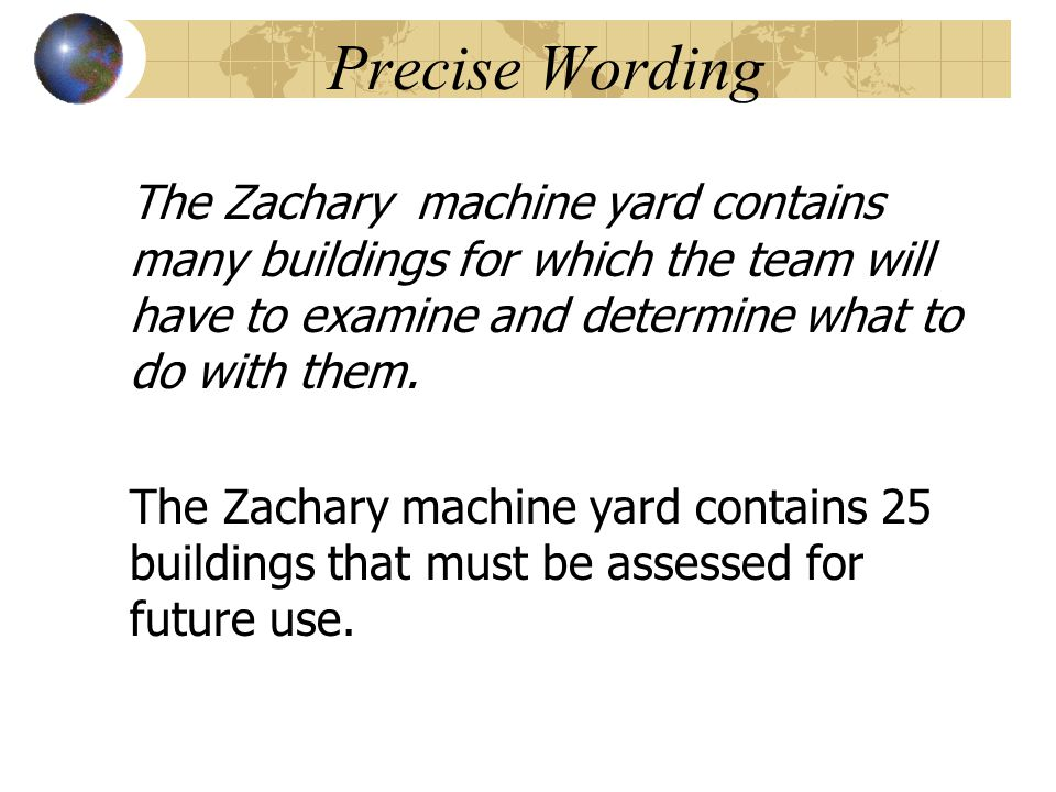 Precise Wording The Zachary machine yard contains many buildings for which the team will have to examine and determine what to do with them. The Zacha