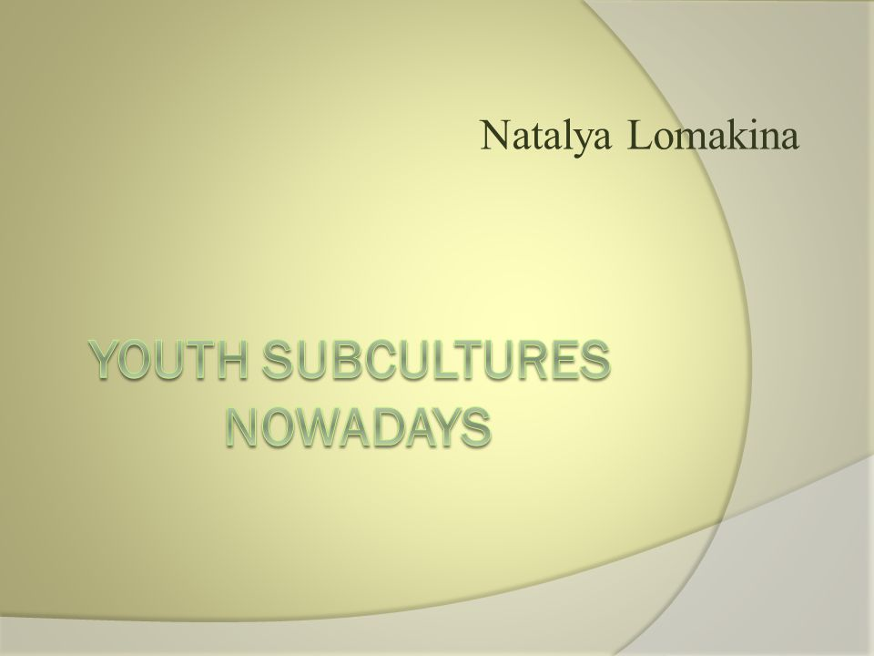  As you see, there are a lot of youth groupings nowadays.