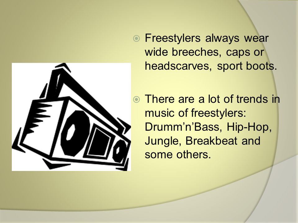  Freestylers always wear wide breeches, caps or headscarves, sport boots.