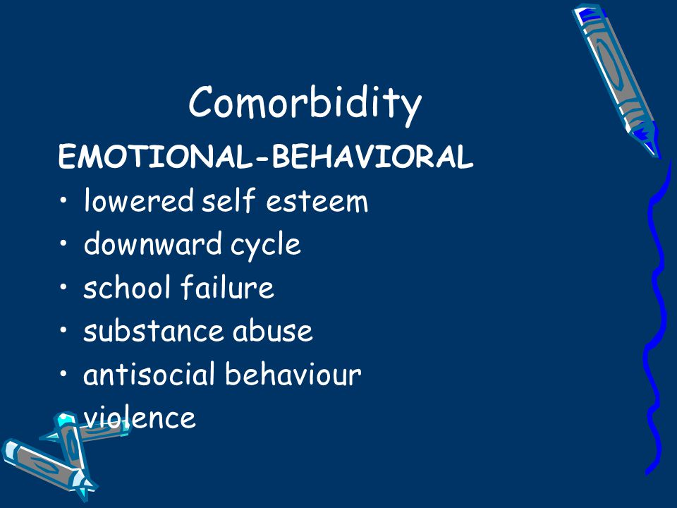 Comorbidity NEURO- DEVELOPMENTAL learning disorders language disorders cognitive impairment functionally significant 'soft' neurological features