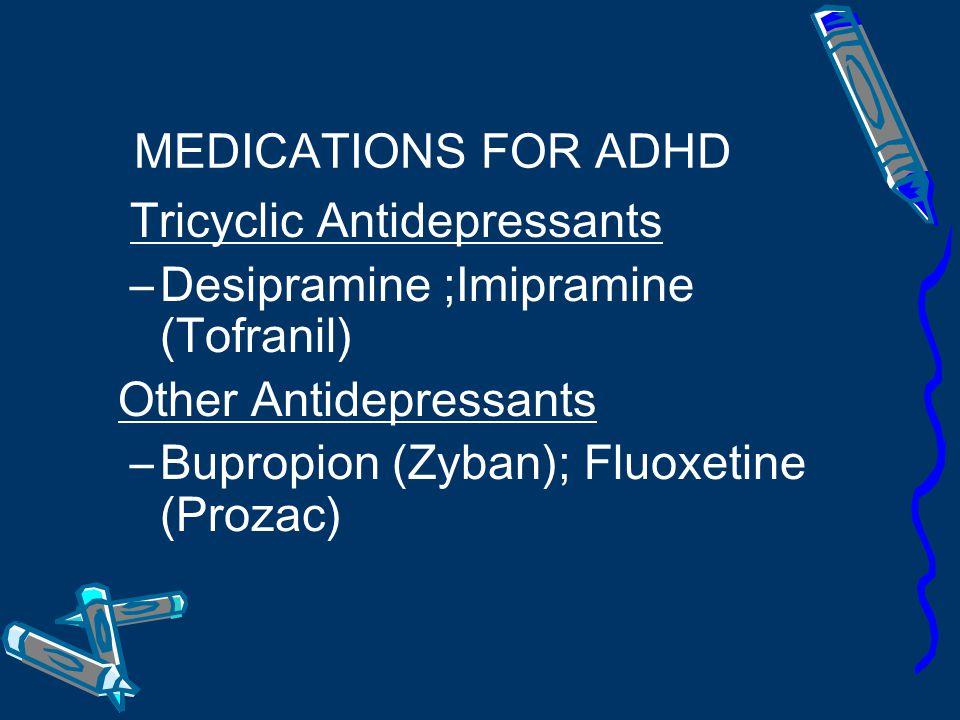 MEDICATIONS FOR ADHD  Stimulant Medications –Methylphenidate (Ritalin, Ritalin LA, Concerta) –Dexamphetamine  Non-stimulant Atomoxetine (Strattera)  Other Clonidine (Catapres) Risperidone (Risperdal)