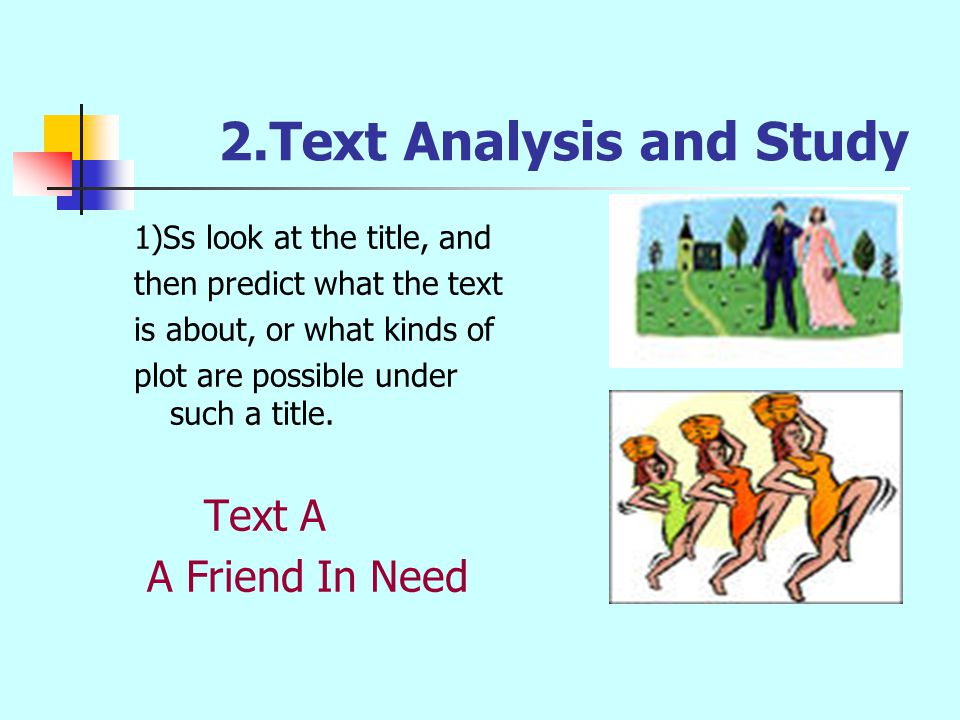 2.Text Analysis and Study 1)Ss look at the title, and then predict what the text is about, or what kinds of plot are possible under such a title.