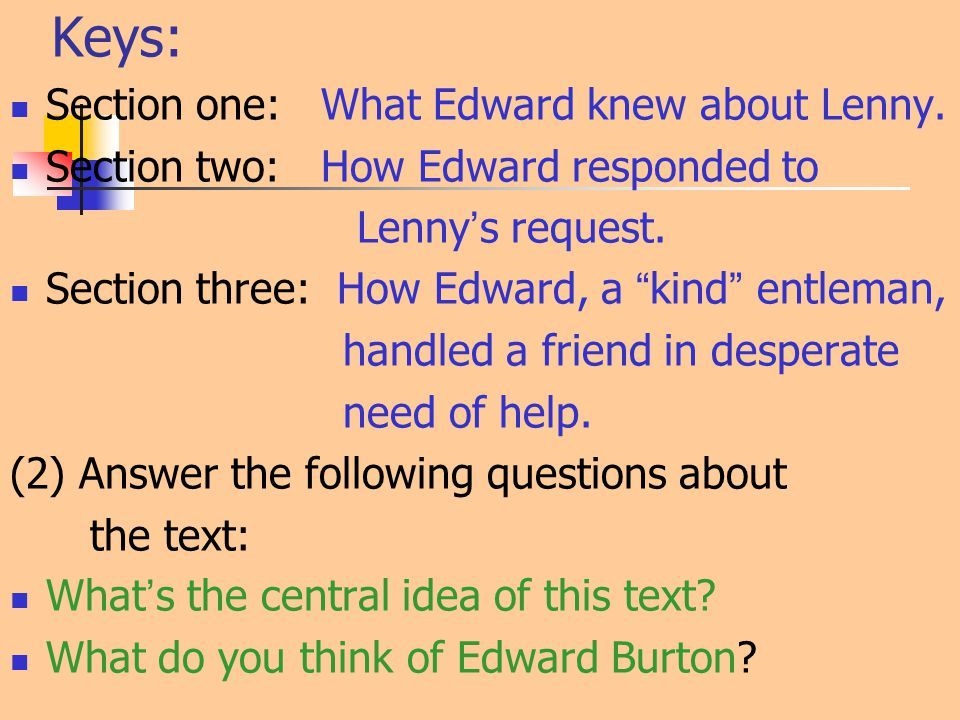 Keys: Section one: What Edward knew about Lenny.